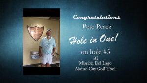 Pete Perez Alamo City Golf Trail Hole in One