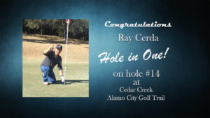 Ray Cerda Alamo City Golf Trail Hole in One