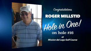 Roger Millstid Alamo City Golf Trail Hole in One