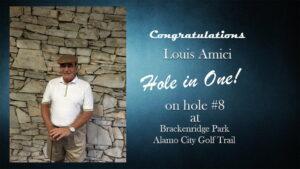 Louis Amici Alamo City Golf Trail Hole in One