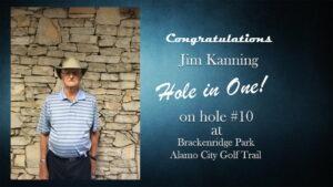 Jim Kanning Alamo City Golf Trail Hole in One