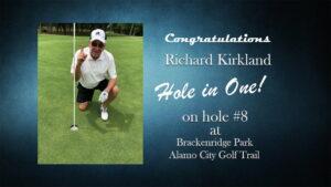 Richard Kirkland Alamo City Golf Trail Hole in One